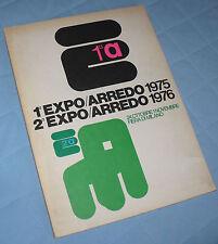 E A 1a EXPO/ARREDO 1975 2a EXPO/ARREDO 1976 FIERA MILANO ESPOSIZIONE