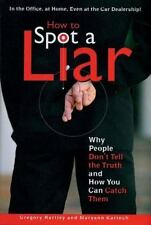 How To Spot A Liar: Why People Don't Tell The Truth and How You Can Catch Them