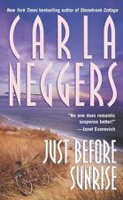 Just Before Sunrise Neggers, Carla Mass Market Paperback