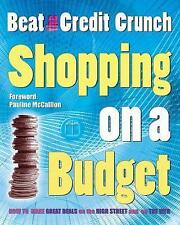Shopping on a Budget: Beat the Credit Crunch by Laura Shannon, Grainne Gilmour,