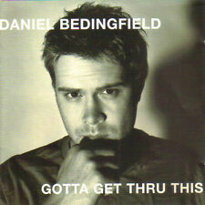DANIEL BEDINGFIELD   Gotta Get Thru This   ( 16 Great Tracks )   Mint