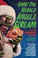 Hark! The Herald Angels Scream, Paperback by Golden, Christopher (EDT), Brand...