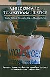 Children and Transitional Justice: Truth-Telling, Accountability and Reconcilia
