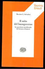 SALVADORI MASSIMO L. IL MITO DEL BUONGOVERNO EINAUDI 1976 REPRINTS 82