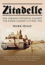 Zitadelle: The German Offensive Against the Kursk Salient 4-17 July 1943, Healy,
