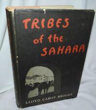 Tribes of the Sahara by Lloyd Cabot Briggs HC DJ 1960