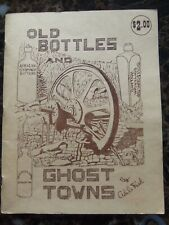 OLD BOTTLES AND GHOST TOWNS Adele Reed CALIFORNIA/NEVADA Free Shipping