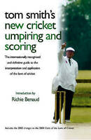 Tom Smith's Cricket Umpiring and Scoring: the Internationally Recognised and...