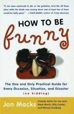 How To Be Funny, The One And Only Practical Guide For Every Occasion. Jon Mack's