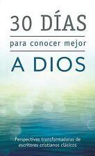 Value Bks.: 30 Días Para Conocer Mejor a Dios : Perspectivas Transformadoras...