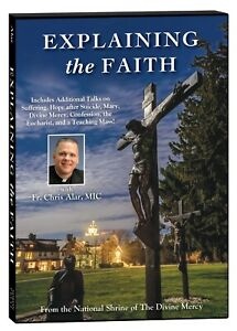 DVD Explaining the Faith - Father Chris Alar National Shrine of the Divine Mercy