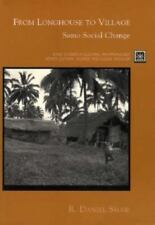 From Longhouse to Village: Samo Social Change (Case Studies in Cultural Anthrop