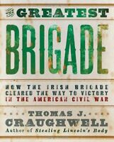 The Greatest Brigade: How the Irish Brigade Cleare