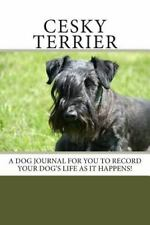 Blank Journals: Cesky Terrier : A Dog Journal for You to Record Your Dog's.