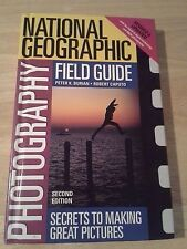 National Geographic Photography Field Guide : Secrets to Making Great...