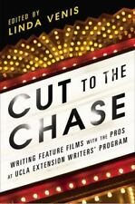 Cut to the Chase: Writing Feature Films with the Pros at UCLA Extension Write…