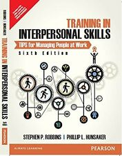 Training in Interpersonal Skills : TIPS for Managing People at Work by Stephe...