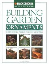 Black & Decker Building Garden Ornaments: 24 Do-It-Yourself Projefcts-ExLibrary