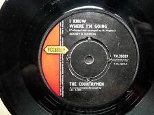 "COUNTRYMEN I Know Where I'm Going Piccadilly original 7"" 1962"