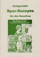 Zeitgemäße Spar-Rezepte für die Hausfrau - Abwechslungsreiche und günstige Kost