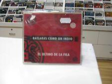 EL ULTIMO DE LA FILA CD SINGLE SPANISH BAILARAS COMO UN INDIO 1996 PROMO