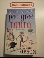 Pedigree Mum, Fiona Gibson PB Book, Supplied by Gaming Squad