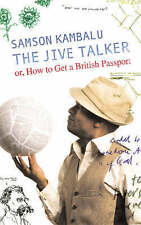 The Jive Talker: Or, How to Get a British Passport by Samson Kambalu Book, New