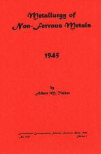 1945 - Metallurgy of Non-Ferrous Metals - reprint