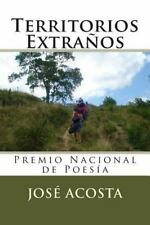 Territorios Extraños : Premio Nacional de Poesía 1993 by José Acosta (2014,...