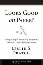 Looks Good on Paper?: Using In-Depth Personality Assessment to Predict Leadershi
