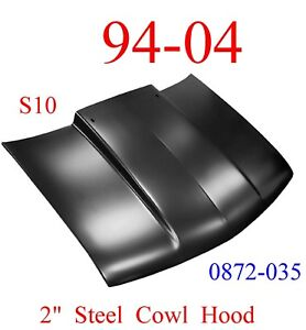 """No Shipping 94 04 Chevy S10 2"""" Cowl Hood Steel Bolt On, KeyPart 0872-035"""