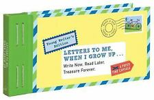 Letters to Me, When I Grow Up : Write Now. Read Later. Treasure Forever by...