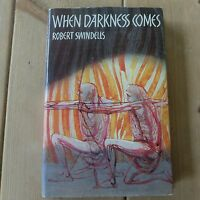 When Darkness Comes  by Robert Swindells (hardback 1973) -first edition