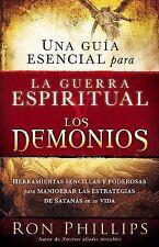Una Guia Esencial para la Guerra Espiritual y los Demonios : Herramientas...