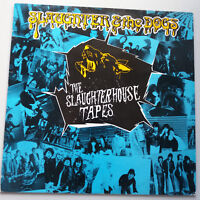 Slaughter & the Dogs - The Slaughterhouse Tapes Vinyl LP UK 1st A-1/B-1 Porky NM
