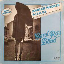 "Carol Ray Band - John Lee Hooker + J.L.H 83 - Vinyl 12"" Maxi 45T"