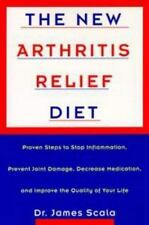 The New Arthritis Relief Diet: Proven Steps Stop Inflammation Prevent Joint