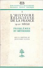 1 - L'HISTOIRE RELIGIEUSE DE LA FRANCE - 19e-20e siècle - Problèmes et méthodes-