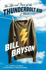 The Life and Times of the Thunderbolt Kid: A Memoir - Acceptable - Bryson, Bill