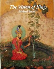 THE VISION OF KINGS: ART AND EXPERIENCE IN INDIA - MICHAEL BRAND