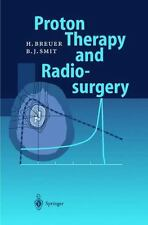 Proton Therapy and Radiosurgery by Berend J. Smit and Hans Breuer (1999,...