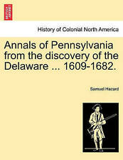 NEW Annals of Pennsylvania from the discovery of the Delaware ... 1609-1682.