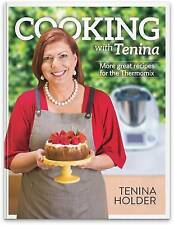 NEW Cooking with Tenina: More great recipes for the Thermomix by Tenina Holder
