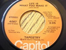 """TAPESTRY - LIFE IS WHAT YOU MAKE IT  7"""" VINYL"""