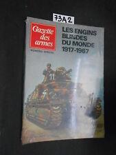 Gazette des armes LES ENGINS BLINDE DU MONDE 1917-1967 (73 A 2)
