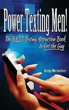 Dating and Relationship Advice for Women: Power Texting Men! : The Best...