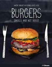 Burgers : Bagels and Hot Dogs by Valéry Drouet and Pierre-Louis Viel HB