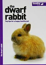 The Dwarf Rabbit - Good Pet Guide Book