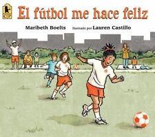 EL FUTBOL ME HACE FELIZ - BOELTS, MARIBETH/ CASTILLO, LAUREN (ILT) - NEW PAPERBA