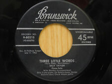 Billy Taylor bw O.Peterson 45 - 3 Little Words b Oscar Rides Again  Brunswick VG